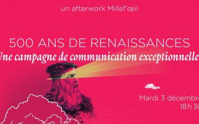 500 ans de Renaissance(s), une campagne de communication exceptionnelle !